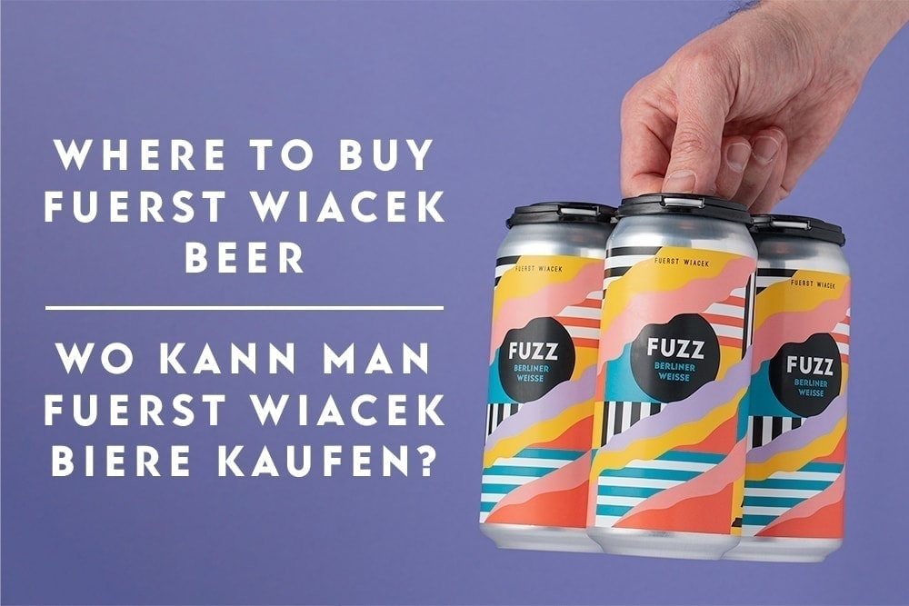 """4-Pack of Fuzz - a peach and passion fruit Berliner Weisse from FUERST WIACEK with the text """"Where to buy FUERST WIACEK beer"""" and """"Wo kann man FUERST WIACEK Biere kaufen"""""""